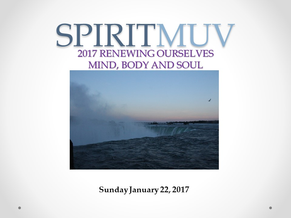 SPIRITMUV – Spiritual Renewal (MIND, BODY and SOUL) Jan 22, 2017